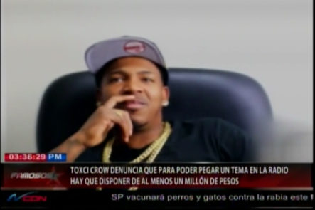 El Artista Urbano ¨ Toxic Crow ¨ dice:  ¨ Que para pegarse hay que invertir un millón de pesos par ponerlo a sonar en la radio ¨