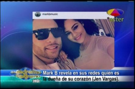 Farándula Extrema Alex Macías dice:..¨ Mark B revela que la bailarina Jen Vargas es la dueña de su corazón en sus Redes Sociales ¨