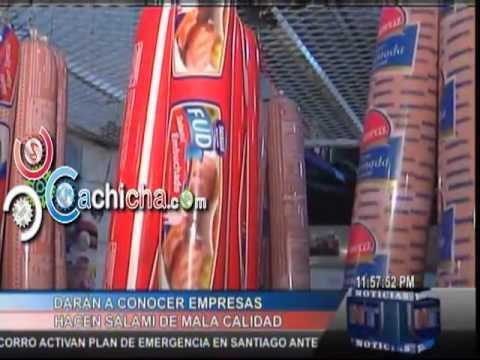 Daran Nombres De Empresas Que Fabrican Salami De Mala Calidad.#Video