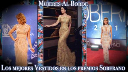 Los Mejores Vestidos En La Alfombra Roja De Los Premios Soberano En Mujeres Al Borde
