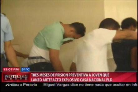 Tres Meses De Prisión Preventiva A Joven Que Lanzó Bomba Molotov A Casa Del PLD