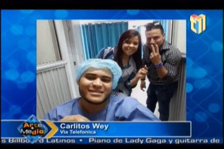 Carlitos Wey Habla de Su Estado de Salud Tras Operación
