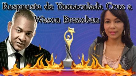Respuesta De Ynmaculada Cruz A Wason Brazoban En Mujeres Al Borde – 2/4
