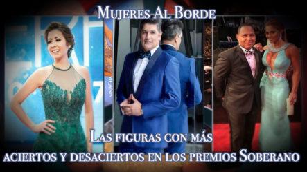 Las Figuras Que Marcaron Aciertos Y Desaciertos En La Alfombra Roja De Los Premios Soberano