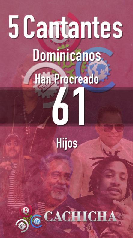 5 cantantes dominicanos han procreado 61 hijos