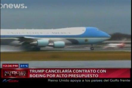 Trump Cancela Contrato Con Boeing Por Alto Presupuesto De Nuevo Avión Presidencial