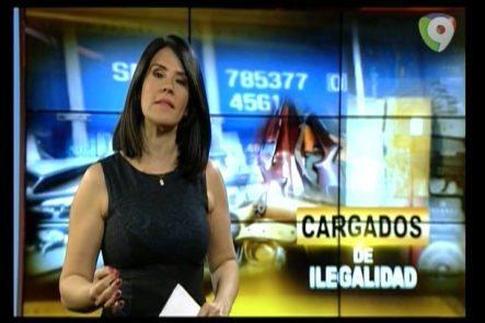 El Informe Con Alicia Ortega: Cargados De Ilegalidad