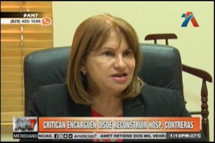 Critican Encargen A OISOE Reconstruir Hosp. Contreras