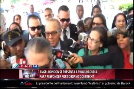 Angel Rondon Se Presenta A La Procuraduría Para Responder Por Soborno Odebrecht