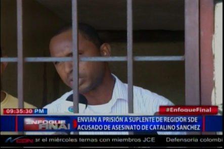Envían A Prisión A Suplente De Regidor SDE Acusado Del Asesinato A Catalino Sanchez