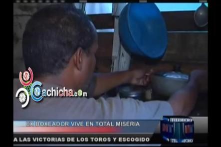 Ex Boxeador Vive En Total Miseria #Video