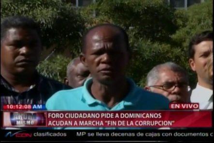 Foro Ciudadano Pide A Dominicanos Acudan A Marcha Fin De La Corrupción