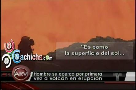 """Científico """"loco"""" se acerca a un volcán en erupción #Vídeo"""
