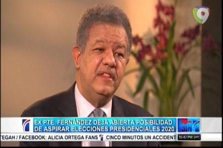 Ex PTE. Fernández deja abierta posibilidad de aspirar para el 2020