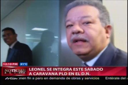 Leonel Se Integrara Este Sabado Supuestamente A La Caravana Del PLD