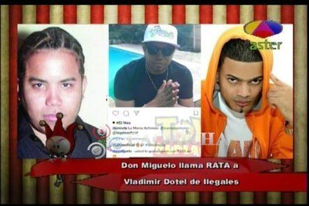 Don Miguelo Llama 'Rata' A Vladimir Dotel