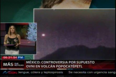 Mexico: Controversia Por Supuesto Avistamiento De OVNI En Un Volcán
