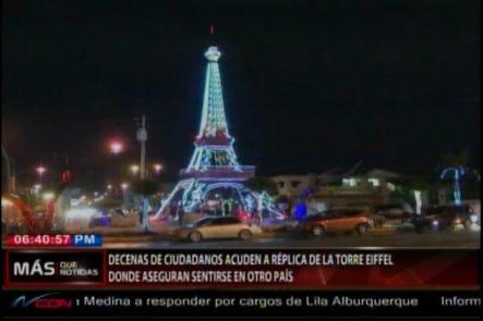 Decenas De Ciudadanos Acuden A Réplica De La Torre Eiffel Donde Aseguran Sentirse En Otro País