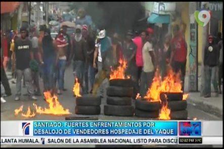 Santiago Fuertes Enfrentamientos Por Desalojo De Vendedores Hospedaje Del Yaque