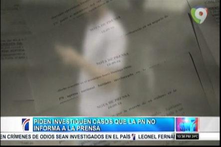 Piden Investiguen casos que la PN no informa a la Prensa