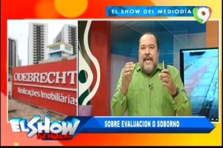 Rafael Ventura Sobre El Caso Odebrecht: Sobre Evaluación O Soborno