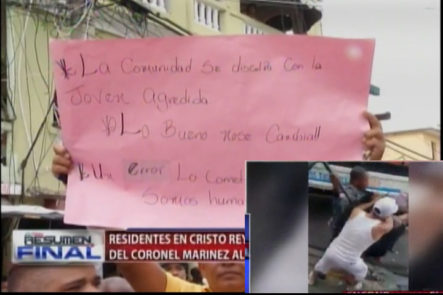 ¡INSÓLITO! Residentes De Cristo Rey Piden A Gritos La Reintegración Del Coronel Mariñez Porque Era El Unico Que Ponía En Su Sitio A Los Delincuentes
