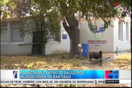 Villa Gonzalez, Santiago: Abandonan Centro De Salud Por Inundaciones