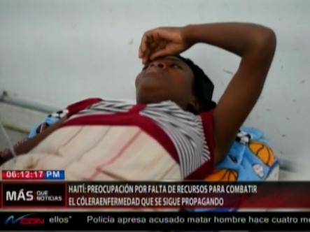 Preocupación En Haití Por Falta De Recursos Para Combatir El Cólera Y La Enfermedad Se Sigue Propagando