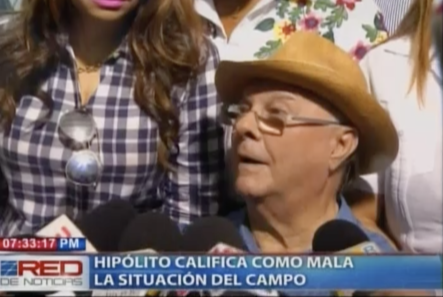 Hipolito Mejia: El Campo No Está Nada Bien