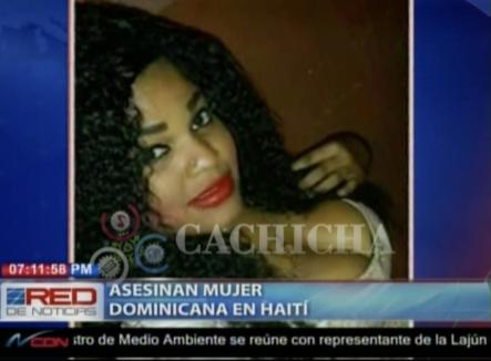 Asesinan A Mujer Dominicana En Haití Dentro De Un Hotel