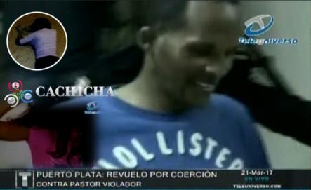 """Puerto Plata: """"Pastor Las Abusaba Sexualmente Diciendo Que Su SEMEN Las Liberaría De Los Demonios"""""""