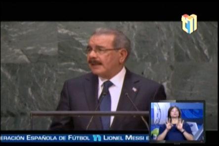 Presidente Medina Manifestó Ante La Asamblea General De La ONU Que Las Acciones Proteccionistas Del TCL Solo Benefician A Los Países Mas Ricos