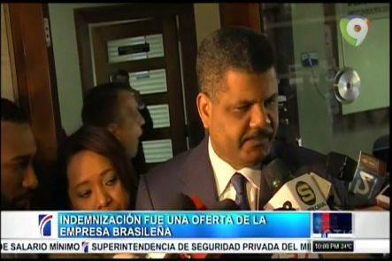 Indemnización De US$184MM Al País Fue Una Oferta Por Parte De La Empresa Brasileña