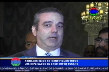 Luís Abinader exige que se identifiquen todos los implicados en caso Súper Tucano