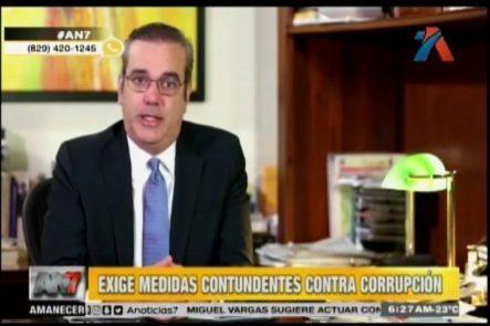 Luís Abinader Exige Medidas Contundentes Contra La Corrupción