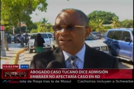 Abogados en el caso Tucano dice la admisión de Embraer NO afectaría el caso en RD