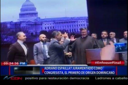 Adriano Espaillat Es Juramentado Como Confresista, El Primero De Origen Dominicano