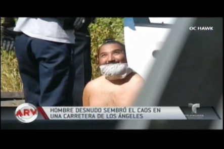 Hombre Desnudo Sembró El Caos En Los Ángeles