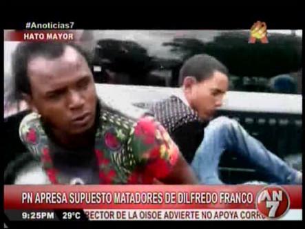 Policía Nacional Apresa A Supuestos Matadores De Dilfredo Franco #Video