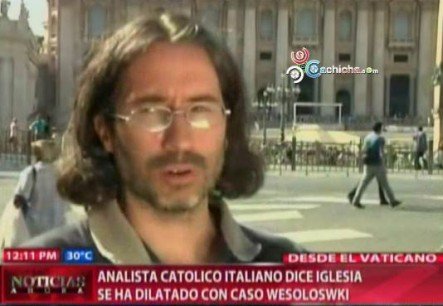 Analista Católico Italiano Dice Iglesia Se Ha Dilatado Con Caso Wesoloswki #Video