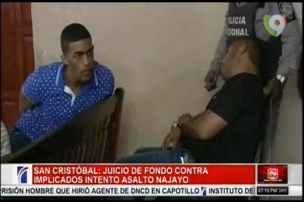 En San Cristobal Se Lleva Acabo El Juicio De Fondo Contra Los Implicados A Intento De Asalto En Najayo