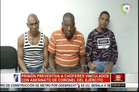Prisión Preventiva A Chóferes Vinculados Al Asesinato De Coronel Del Ejército