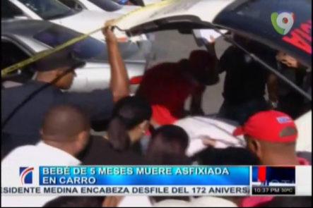 Bebé De 5 Meses Muere Asfixiada En Carro