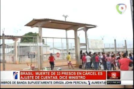 Nuevo Motín En Cárcel De Brasil Deja 33 Muertos Por Ajuste De Cuentas Según Dice El Ministro