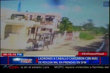 Los Ladrones A Caballo De SFM Cargaron Con Más De RD$200k En Prendas