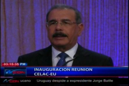 Inauguración reunión de CELAC EU- Palabras de Miguel Vargas y Danilo Medina