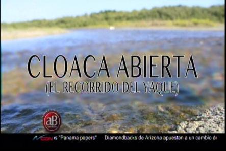 Cloaca Abierta: El Recorrido Del Yaque Con Addis Burgos En Código Calle
