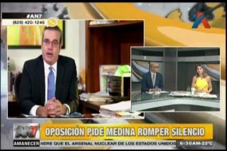 An7 Comenta: Oposición Pide A Danilo Medina Romper El Silencio