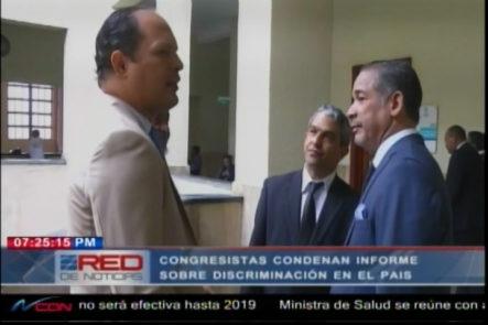 Congresistas Condenan Informe Sobre Discriminación En El País
