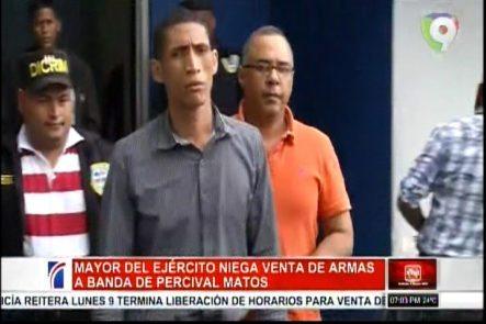 Mayor Del Ejército Niega Venta De Armas A Banda De Percival Matos